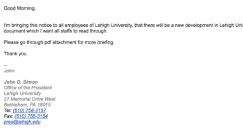 A spam email was sent to members of the Lehigh community Wednesday, Jan. 11, 2017. The email, pretending to be President John Simon, was attempting to get people to provide their login information to steal it.
