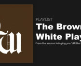 The Brown and White Playlist: 8/6