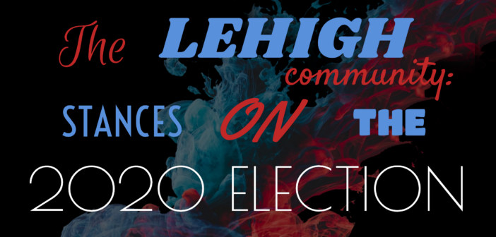 B&W Poll: Lehigh community shares their stances ahead of 2020 election